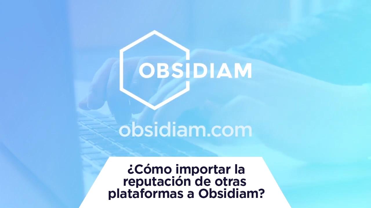 Tutoriales ¿Cómo importar la reputación de otras plataformas a Obsidiam?